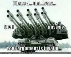 Your Argument Is Invalid Meme - imiell anyway your argument is invalid military meme on sizzle