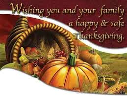 wishing you and your family a happy safe thanksgiving