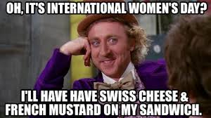 Sandwich Maker Meme - meme maker oh its international womens day ill have have swiss