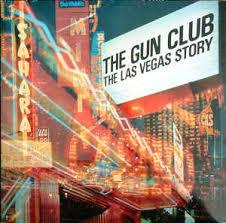 the gun club the las vegas story vinyl lp album at discogs