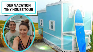 our vacation tiny house tour vlog youtube