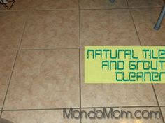 Grout Cleaner Recipe Clean Tile Grout The Fast And Easy Way Without Backbreaking Work