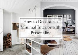 how to decorate a minimal interior with personality beige renegade