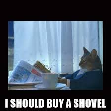 Shovel Meme - i should buy a shovel i should buy a boat cat meme generator