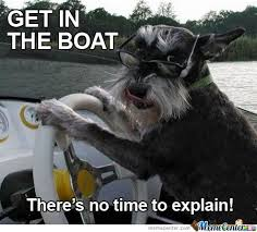 No Time To Explain Meme - get in the boat there is no time to explain by serkan meme center