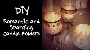 Home Decor Youtube by Diy Romantic And Sparkling Candle Holders Home Decor Youtube