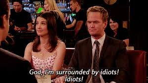 Mother Of God Meme Gif - god i m surrounded by idiots how i met your mother gif meme the