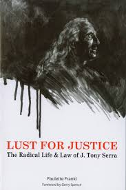 The Radical Plan To Destroy by Lust For Justice The Radical Life U0026 Law Of J Tony Serra