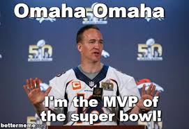 Omaha Meme - super bowl mvp