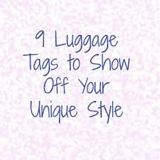 unique luggage tags 9 luggage tags to show your unique style soles of my