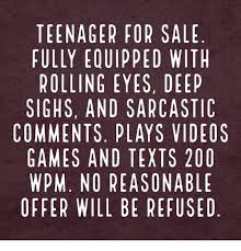 Teenager Meme - teenager for sale fully equipped with rolling eyes deep sighs and