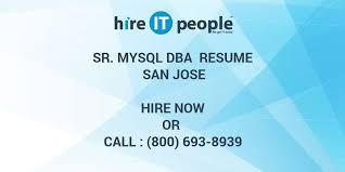 Sql Dba Resume Sample by Sr Mysql Dba Resume San Jose Hire It People We Get It Done