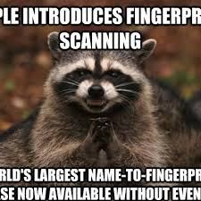 Evil Meme - evil plotting raccoon meme works for apple s finger print department