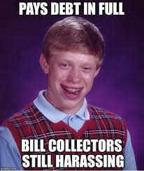 Bill Collector Meme - when the bill collector is on a roll imgflip