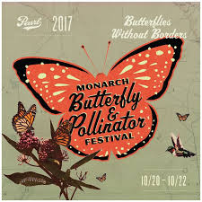 2017 monarch butterfly and pollinator festival october 20 22