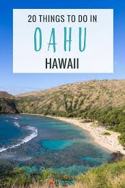 things to do on maui 20 things to do in oahu hawaii for an amazing vacation