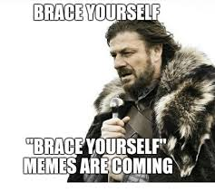 Brace Yourself Memes - brace yourself glenn fry rosts are coming made on inngur brace