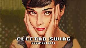 best of swing best of electro swing mix december 2016