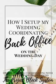 how to be a wedding coordinator how i setup my wedding coordinating back office on the wedding day