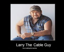 Larry Meme - larry the cable guy by sararachan1 on deviantart