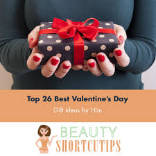best gifts 2017 for him top 26 best valentine u0027s day gift ideas for your partner beauty
