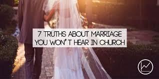 Seeking You Re Not Married 7 Marriage Truths You Will Not Hear In Church