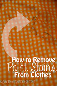 remove clothes how to remove paint stains from clothes