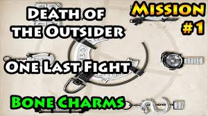 death of the outsider mission 1 one last fight bone charms