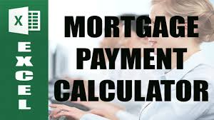 Mortgage Spreadsheet Template Home Mortgage Payment Calculator Using An Excel Spreadsheet Youtube