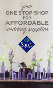 wedding supplies sam s club your one stop shop for wedding supplies the budget
