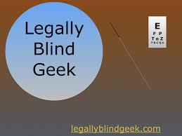 Legally Blind Definition Welcome Legallyblindgeek