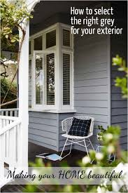 how to select the right grey for your exterior making your home
