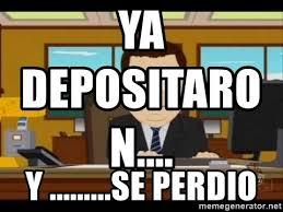 South Park And Its Gone Meme - ya depositaron y se perdio south park aand it s