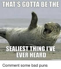 Meme Puns - 25 best memes about bad pun bad pun memes