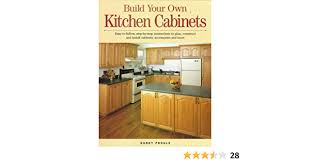 how to build your own kitchen cabinets cheap build your own kitchen cabinets rubie danny 9781558704619