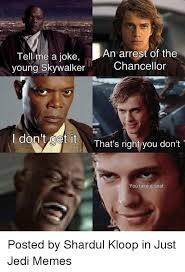 Take A Seat Meme - tell me a joke young skywalker an arrest of the chancellor i dontget