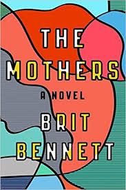 mother s amazon com the mothers a novel 9780399184512 brit bennett books