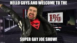Super Gay Meme - angry joe imgflip