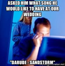 Sandstorm Meme - darude sandstorm darude sandstorm know your meme