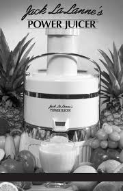 jack lananne u0027s power juicer juicer power juicer user guide