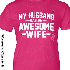 wedding gift my husband has an awesome womens t shirt