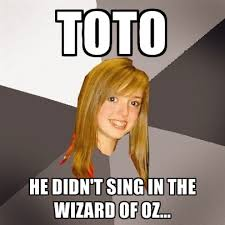 Wizard Of Oz Meme - toto he didn t sing in the wizard of oz create meme