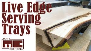 making a live edge table making live edge serving platters youtube