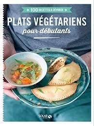 Recettes De Cuisine V Arienne Unlimited Biography Book Plats Végétariens Pour Débutants 100