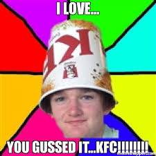 Memes Kfc - i love you gussed it kfc meme bad braydon 5812