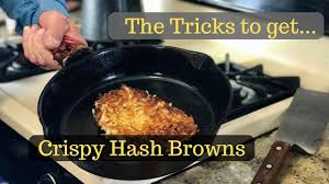 the tricks to crispy hash browns youtube