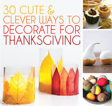 30 and clever ways to decorate for thanksgiving