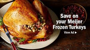 meijer hurry in for big turkey savings thanksgiving deals milled