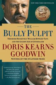 Barnes And Noble Shreveport The Bully Pulpit Theodore Roosevelt William Howard Taft And The