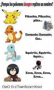 Charmander Meme - porque los pokemon siempre repiten un nombre pikachu pikachu pika